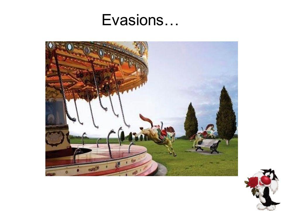 Evasions…