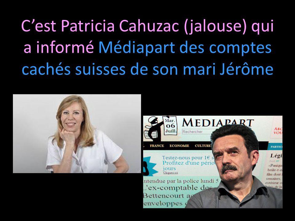 C'est Patricia Cahuzac (jalouse) qui a informé Médiapart des comptes cachés suisses de son mari Jérôme