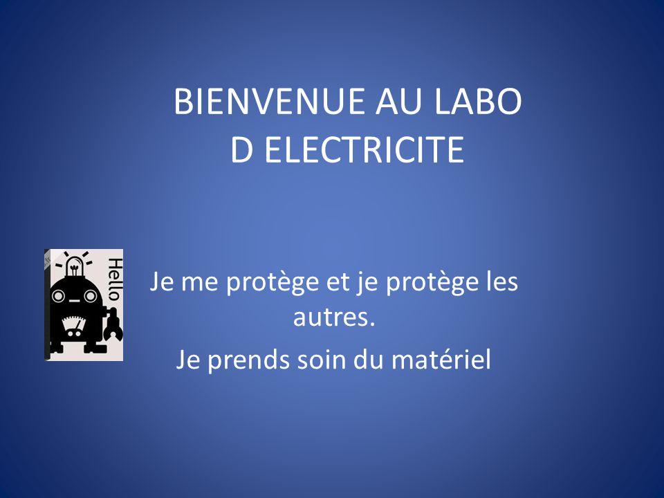 BIENVENUE AU LABO D ELECTRICITE