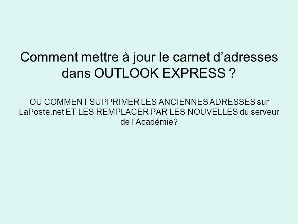 Comment mettre à jour le carnet d'adresses dans OUTLOOK EXPRESS