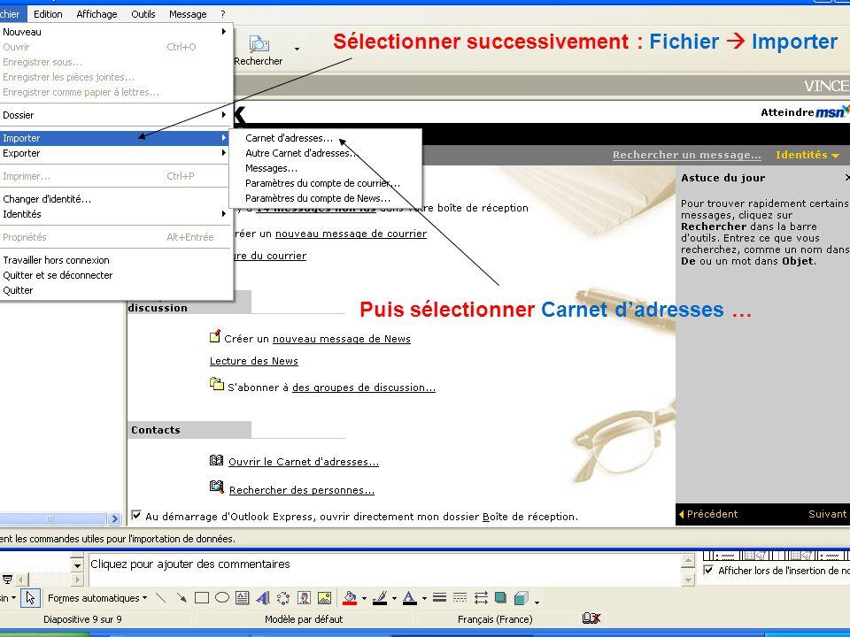 Sélectionner successivement : Fichier  Importer