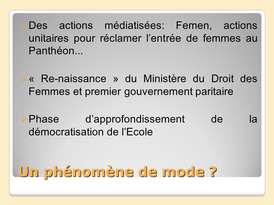 Des actions médiatisées: Femen, actions unitaires pour réclamer l'entrée de femmes au Panthéon...