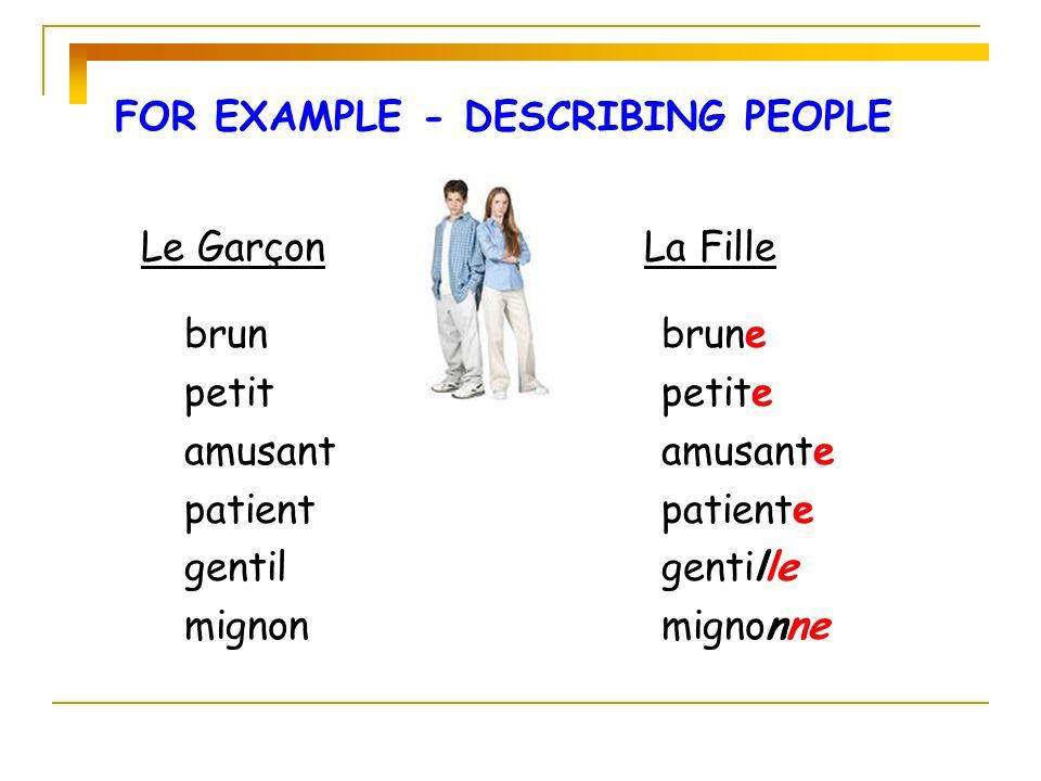 FOR EXAMPLE - DESCRIBING PEOPLE