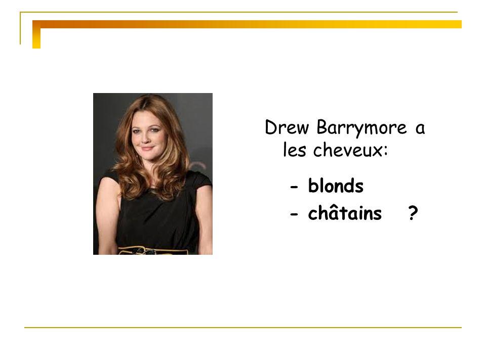 Drew Barrymore a les cheveux: