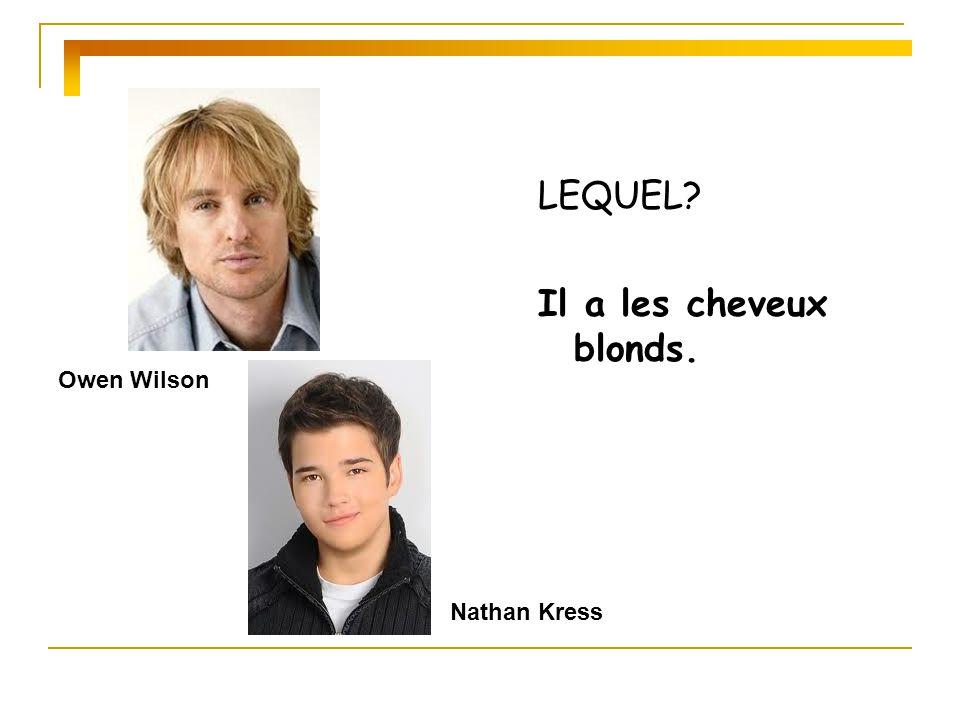 LEQUEL Il a les cheveux blonds. Owen Wilson Nathan Kress