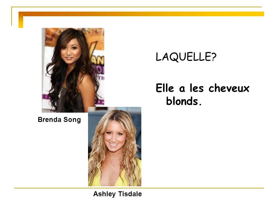 Elle a les cheveux blonds.