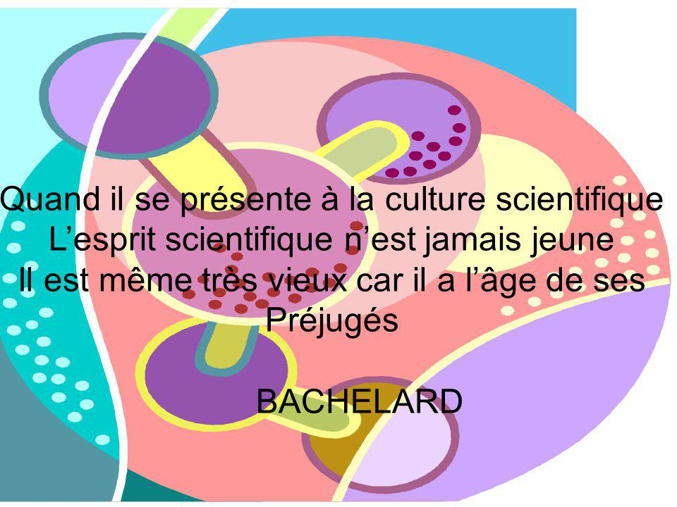 Quand il se présente à la culture scientifique
