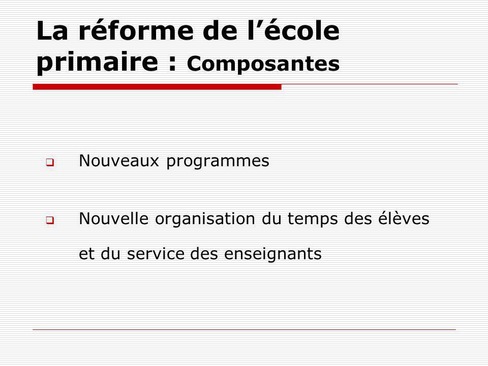 La réforme de l'école primaire : Composantes