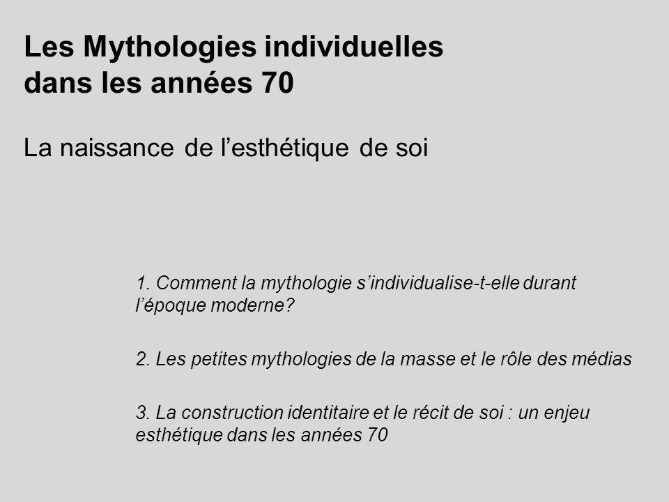 Les Mythologies individuelles dans les années 70 La naissance de l'esthétique de soi