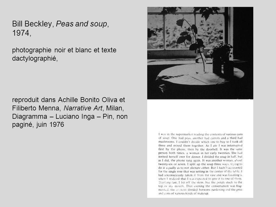 Bill Beckley, Peas and soup, 1974, photographie noir et blanc et texte dactylographié, reproduit dans Achille Bonito Oliva et Filiberto Menna, Narrative Art, Milan, Diagramma – Luciano Inga – Pin, non paginé, juin 1976