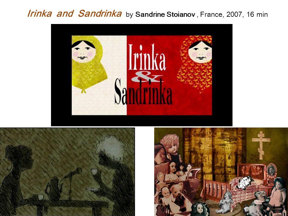 Irinka and Sandrinka by Sandrine Stoianov , France, 2007, 16 min