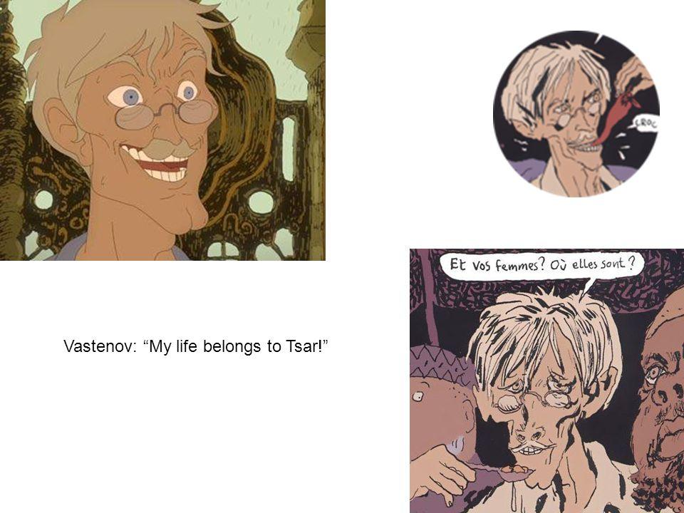 Vastenov: My life belongs to Tsar!