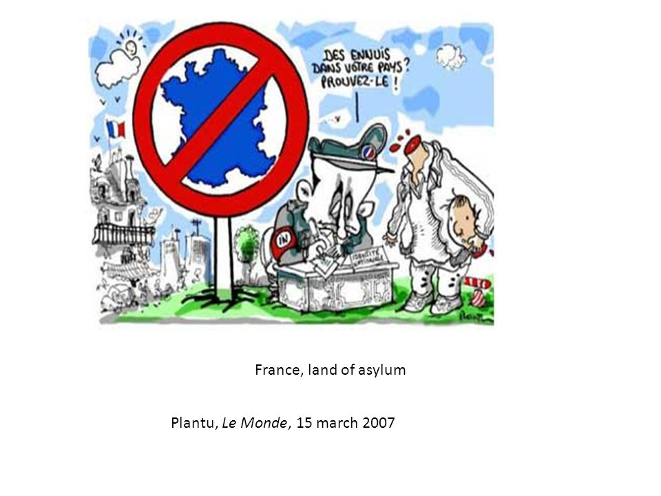 France, land of asylum Plantu, Le Monde, 15 march 2007