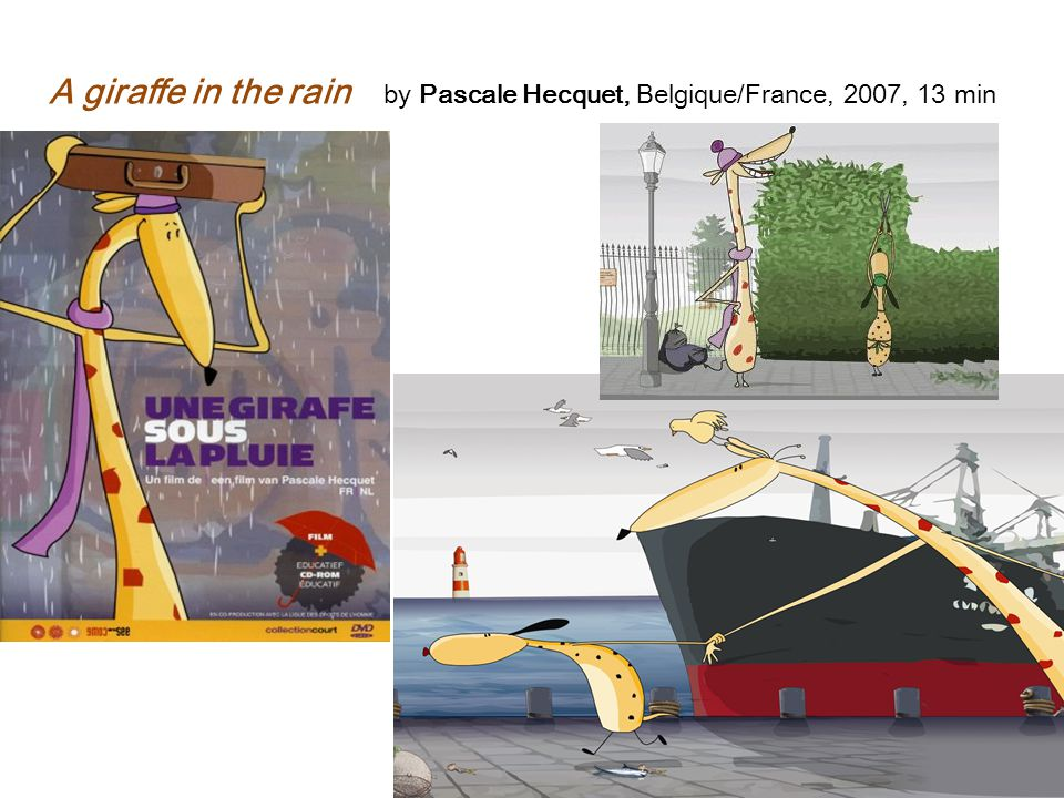 A giraffe in the rain by Pascale Hecquet, Belgique/France, 2007, 13 min