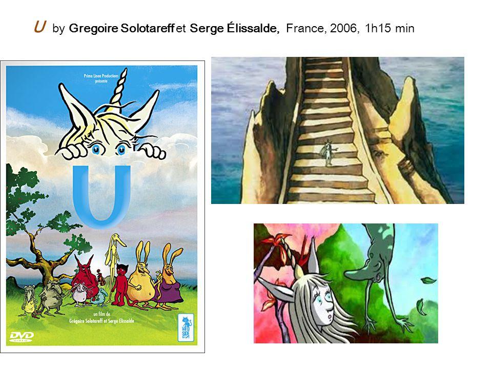 U by Gregoire Solotareff et Serge Élissalde, France, 2006, 1h15 min