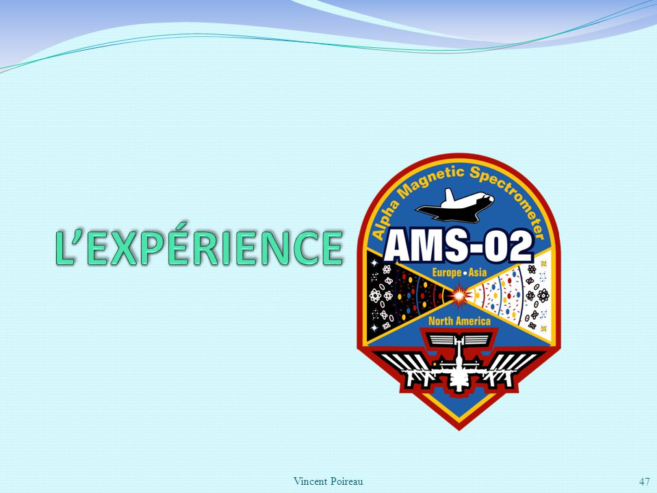L'expérience AMS Vincent Poireau