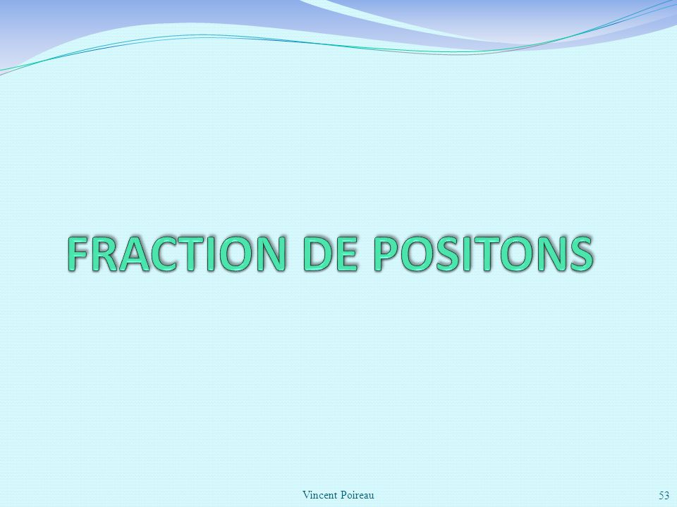 FRACTION DE POSITONS Vincent Poireau