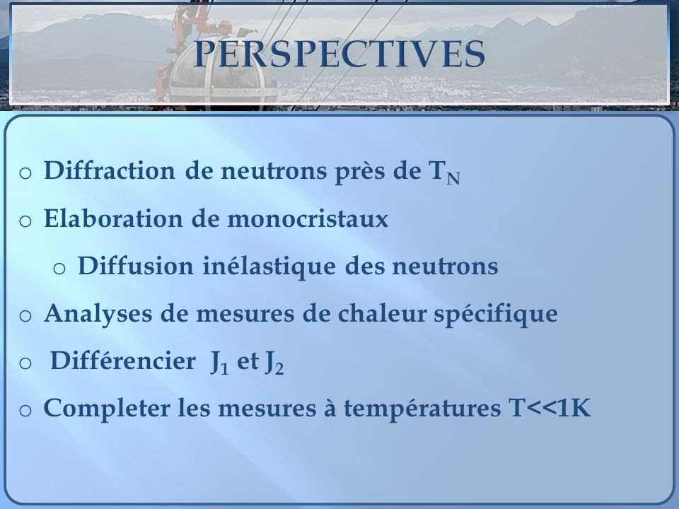 PERSPECTIVES Diffraction de neutrons près de TN