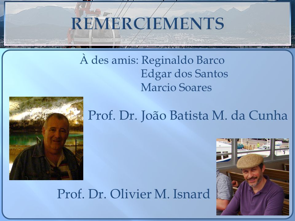 REMERCIEMENTS Prof. Dr. João Batista M. da Cunha