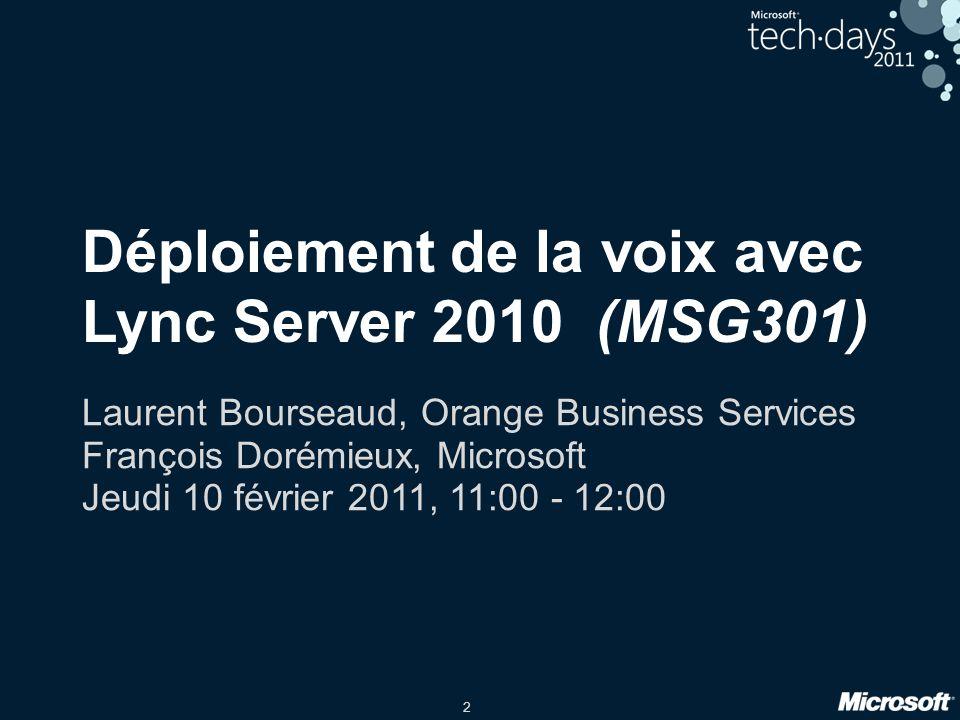 Déploiement de la voix avec Lync Server 2010 (MSG301)
