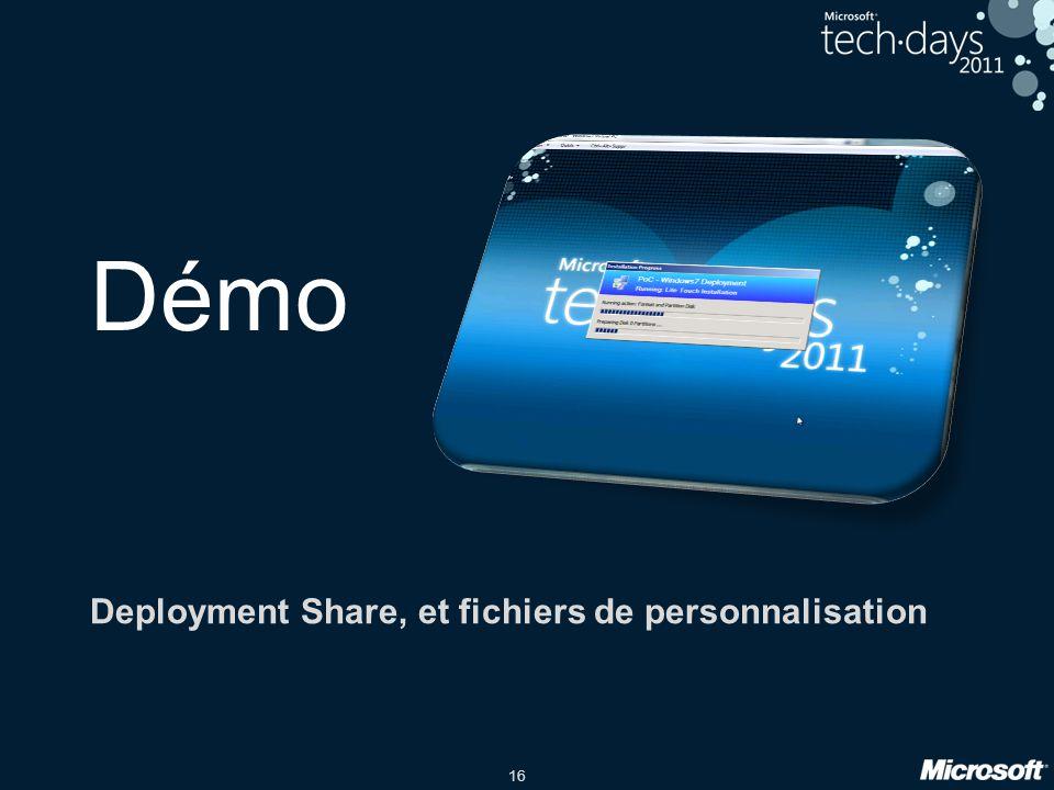 Deployment Share, et fichiers de personnalisation