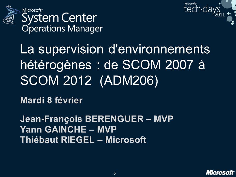 La supervision d environnements hétérogènes : de SCOM 2007 à SCOM 2012 (ADM206)