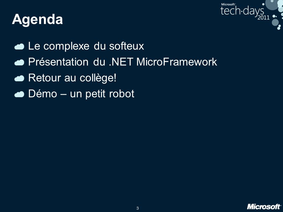 Agenda Le complexe du softeux Présentation du .NET MicroFramework