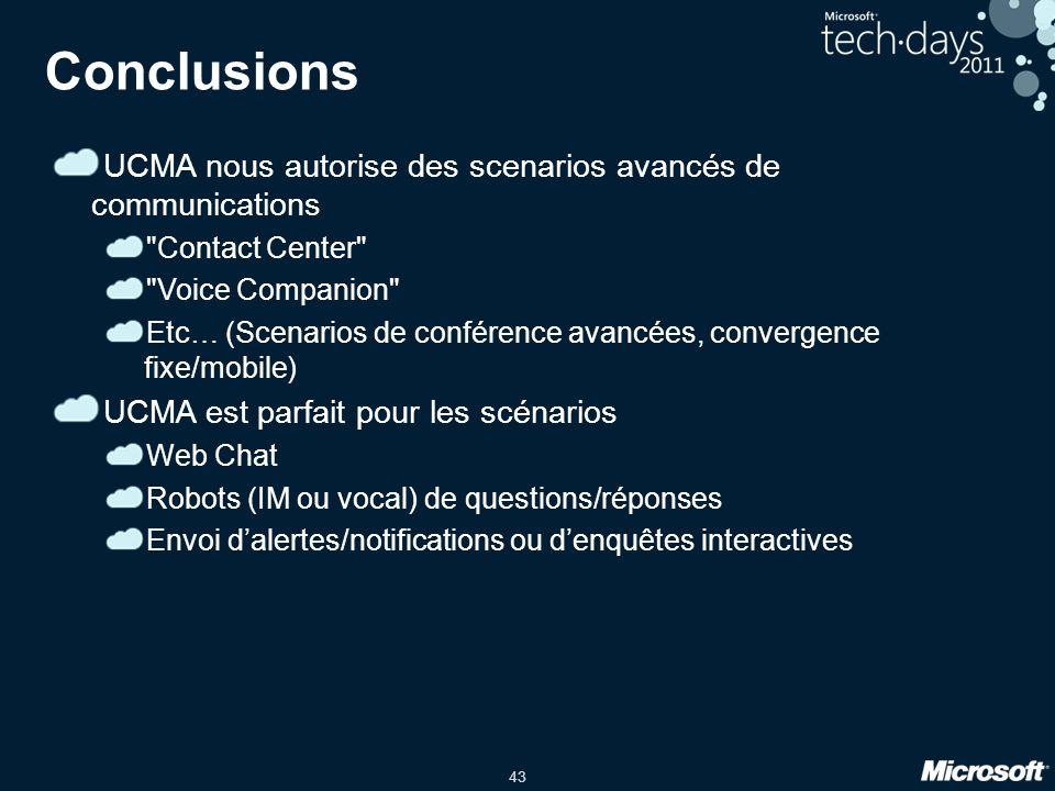 Conclusions UCMA nous autorise des scenarios avancés de communications