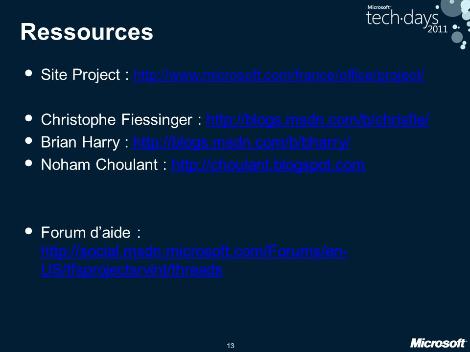 Ressources Site Project : http://www.microsoft.com/france/office/project/ Christophe Fiessinger : http://blogs.msdn.com/b/chrisfie/