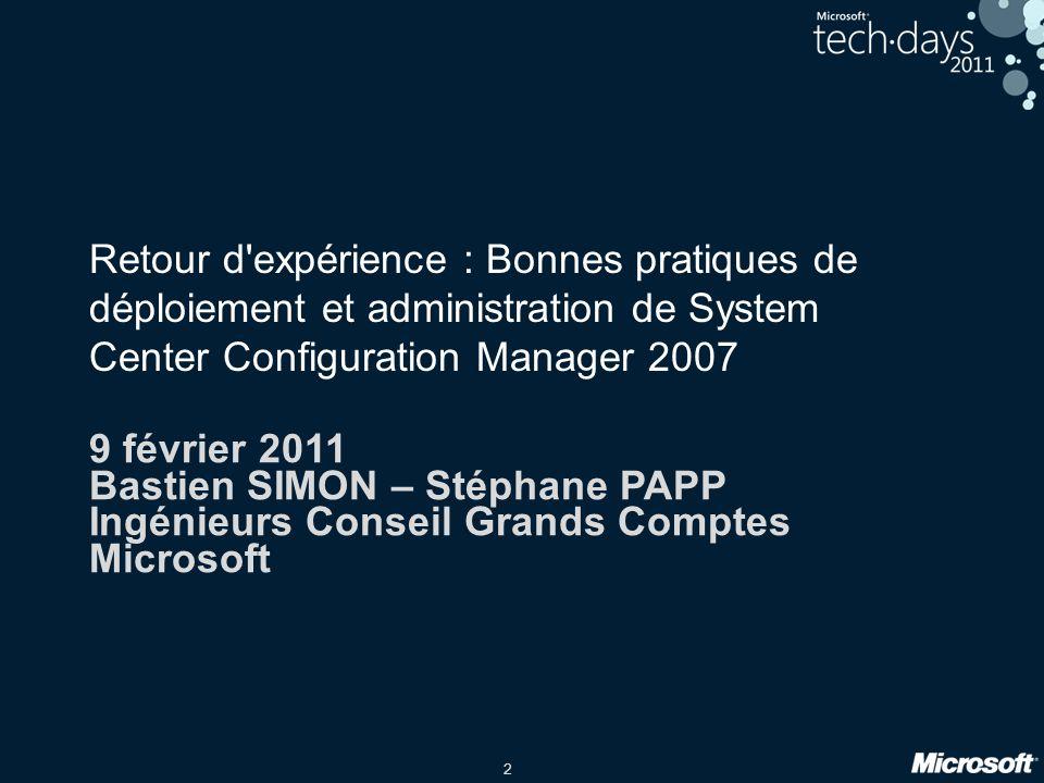 Retour d expérience : Bonnes pratiques de déploiement et administration de System Center Configuration Manager 2007