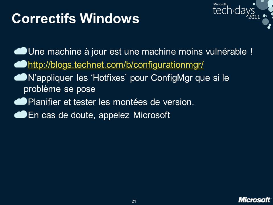 Correctifs Windows Une machine à jour est une machine moins vulnérable ! http://blogs.technet.com/b/configurationmgr/