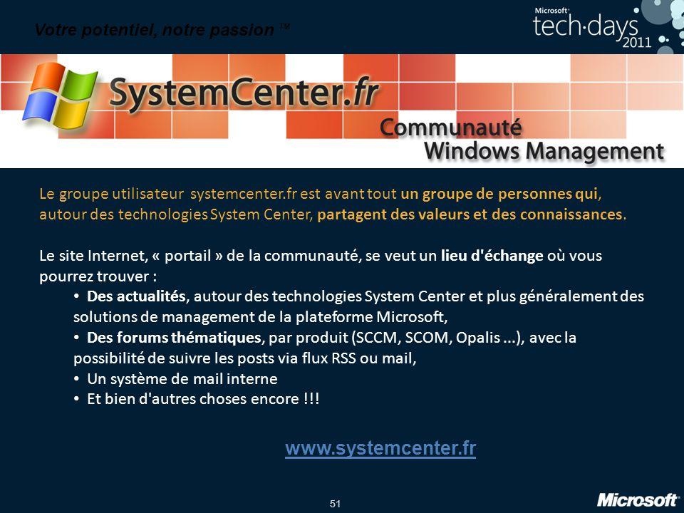 www.systemcenter.fr Votre potentiel, notre passion TM