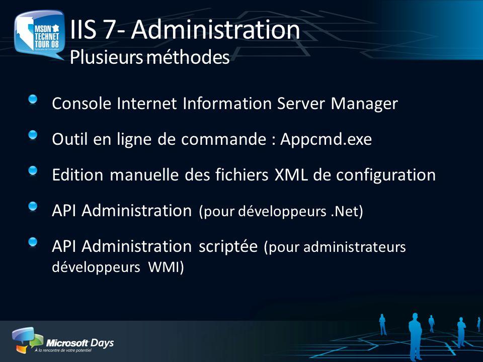 IIS 7- Administration Plusieurs méthodes