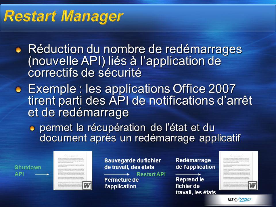 3/31/2017 9:53 PM Restart Manager. Réduction du nombre de redémarrages (nouvelle API) liés à l'application de correctifs de sécurité.