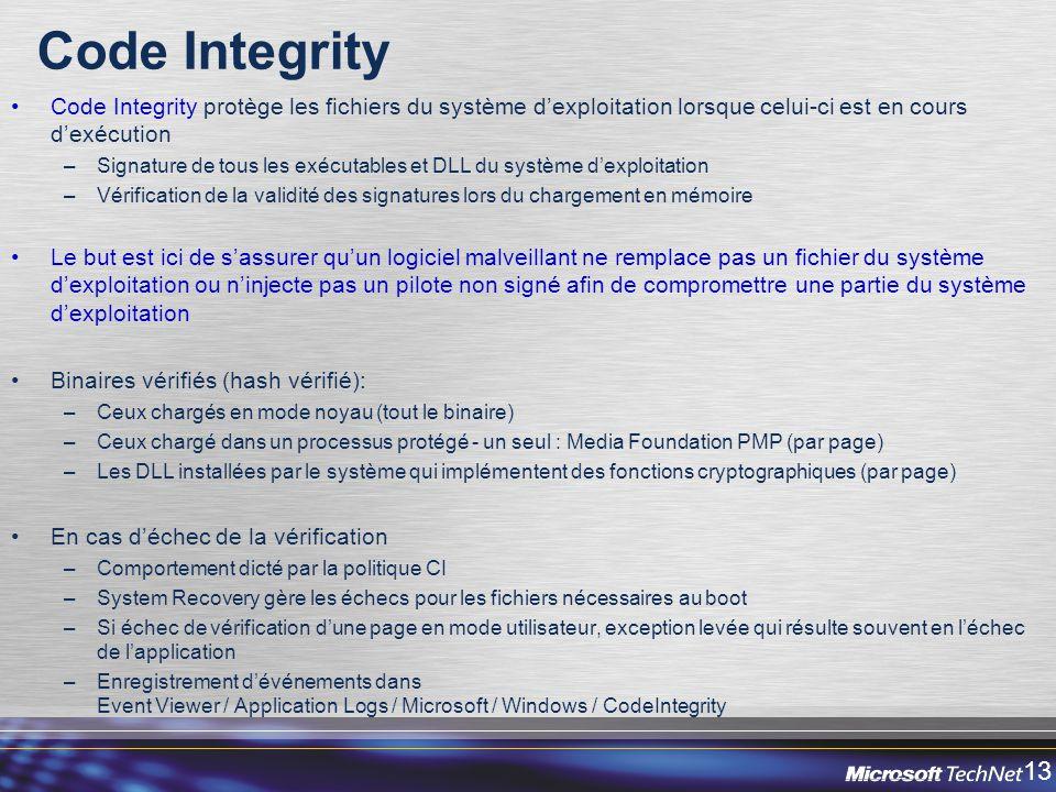 Code Integrity Code Integrity protège les fichiers du système d'exploitation lorsque celui-ci est en cours d'exécution.
