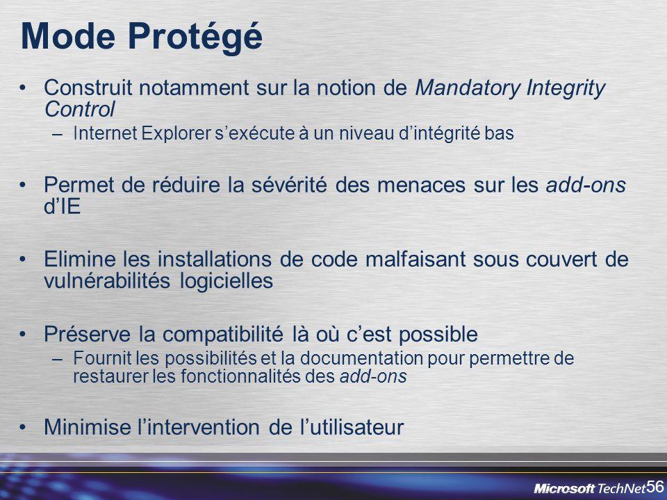 Mode Protégé Construit notamment sur la notion de Mandatory Integrity Control. Internet Explorer s'exécute à un niveau d'intégrité bas.