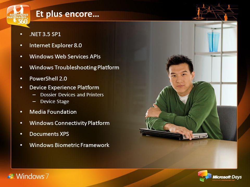 Et plus encore… .NET 3.5 SP1 Internet Explorer 8.0