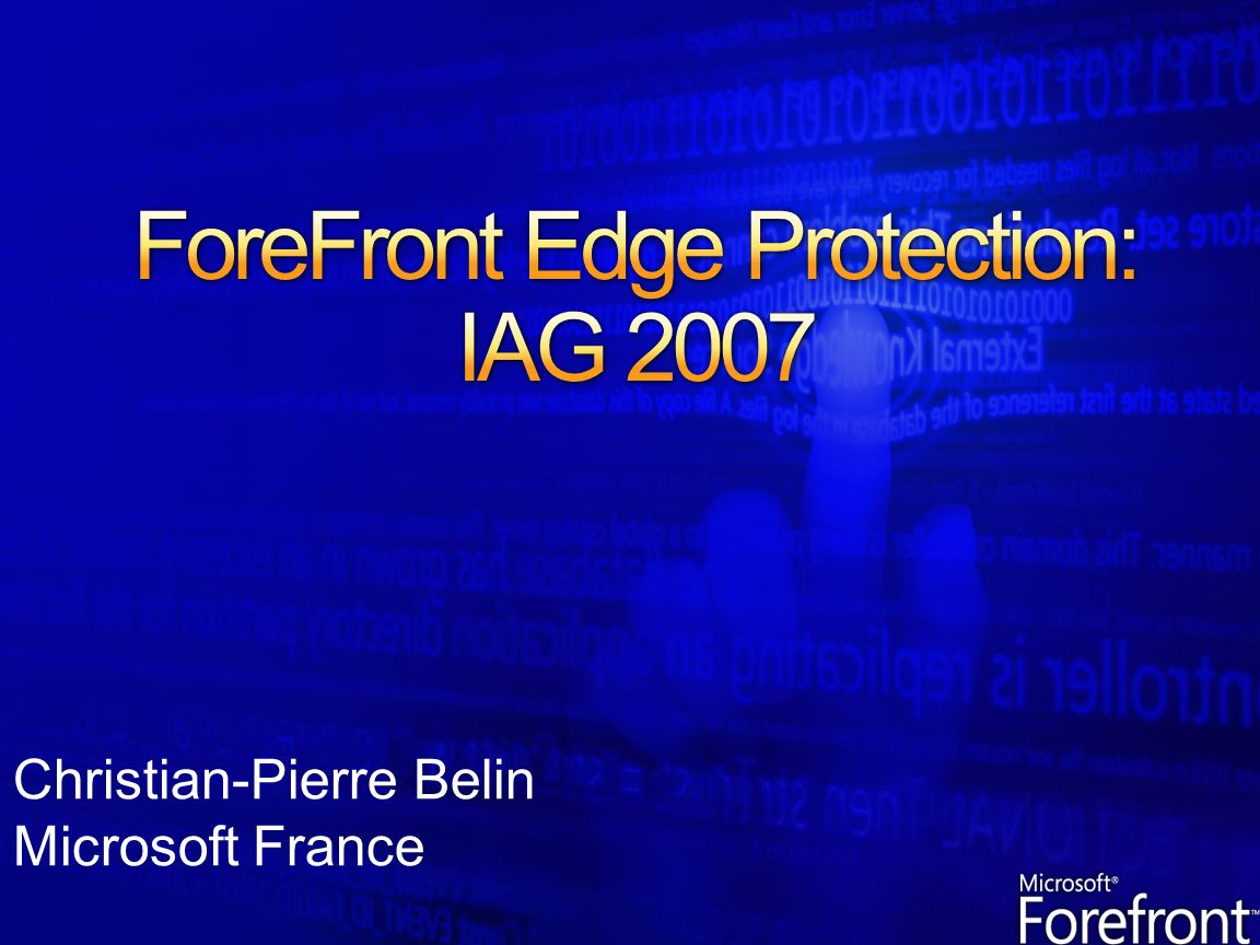 ForeFront Edge Protection: IAG 2007