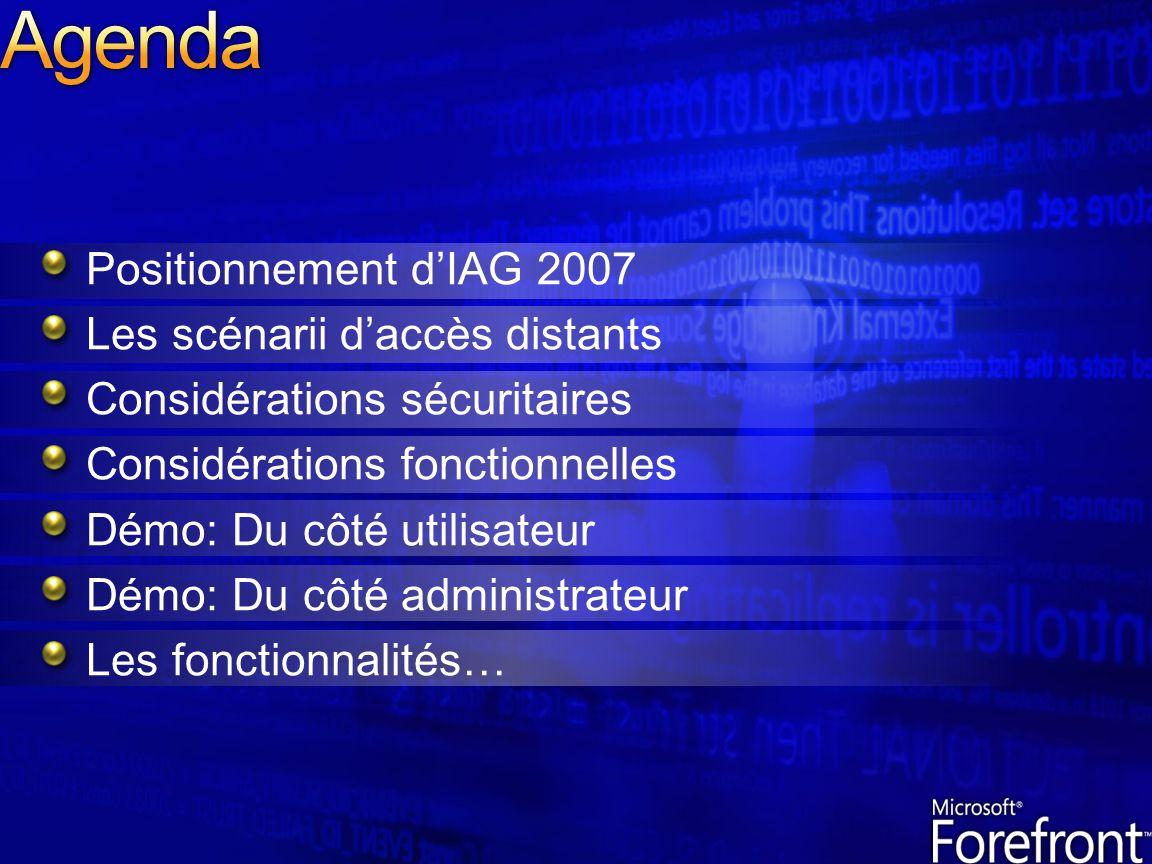 Agenda Positionnement d'IAG 2007 Les scénarii d'accès distants