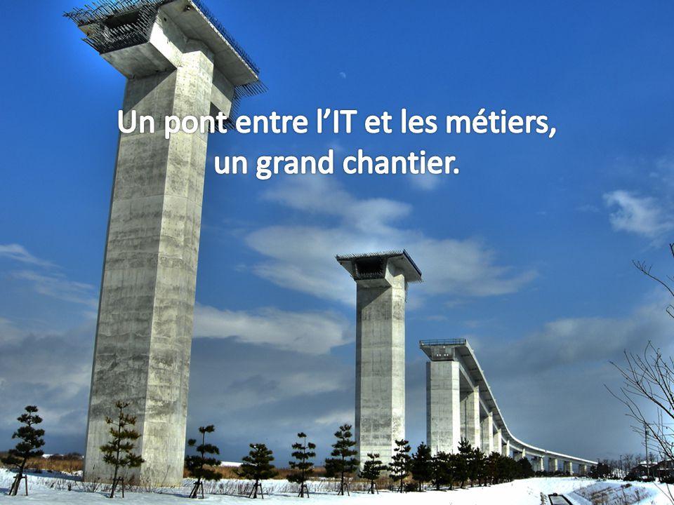 Un pont entre l'IT et les métiers,