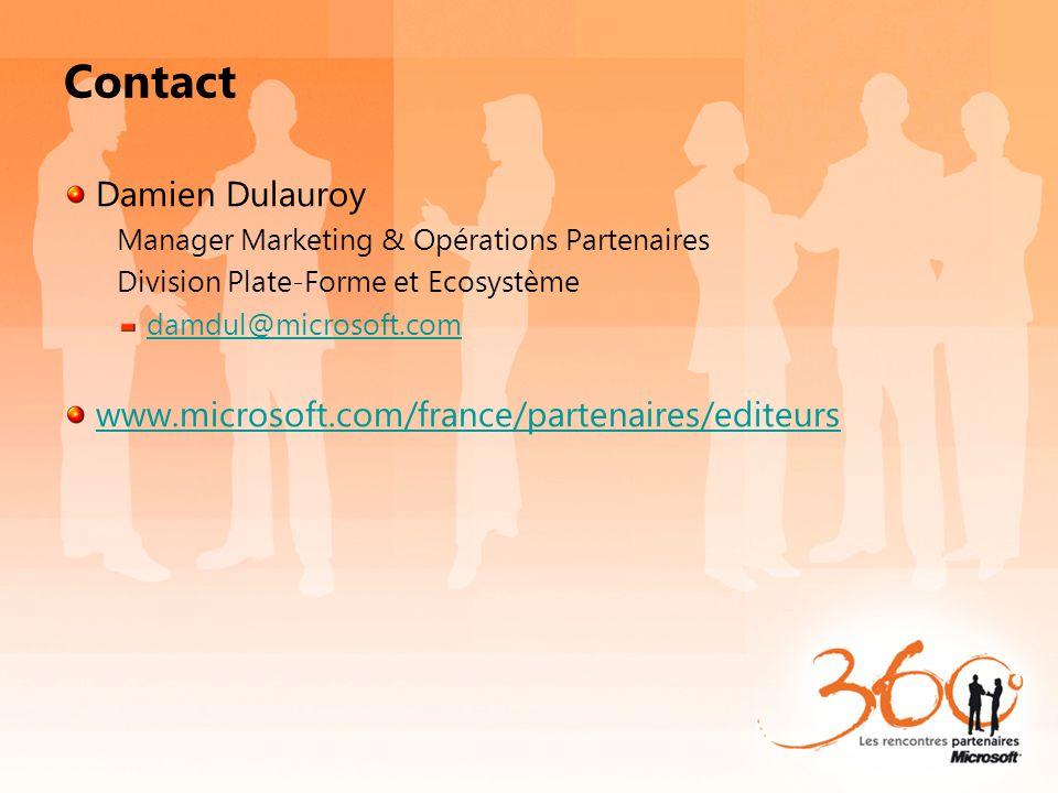 Contact Damien Dulauroy www.microsoft.com/france/partenaires/editeurs