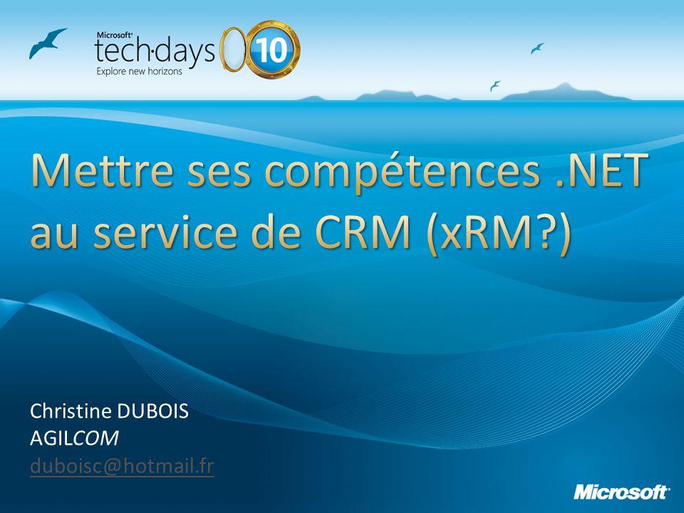 Mettre ses compétences .NET au service de CRM (xRM )