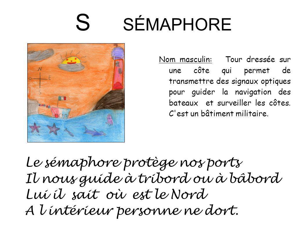 S SÉMAPHORE Le sémaphore protège nos ports