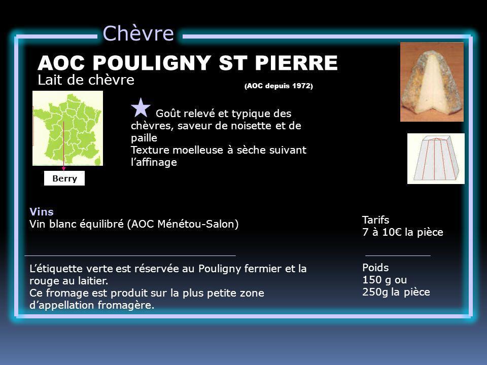 Chèvre AOC POULIGNY ST PIERRE Lait de chèvre
