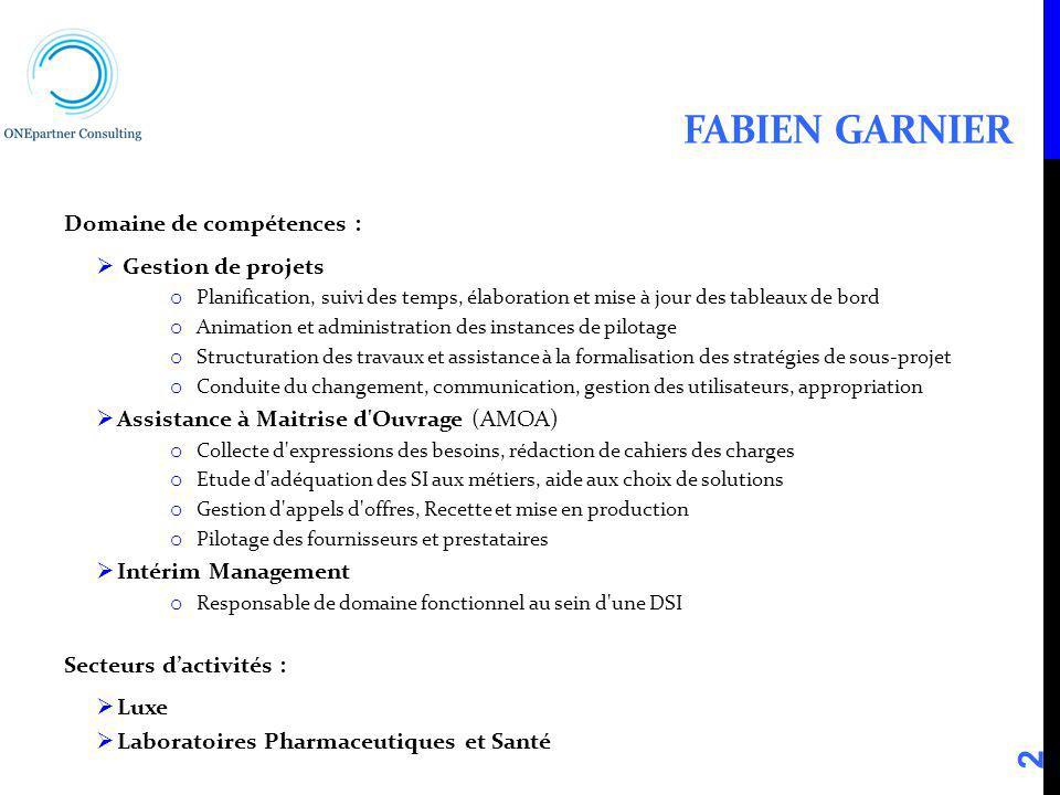 Fabien Garnier Domaine de compétences : Gestion de projets