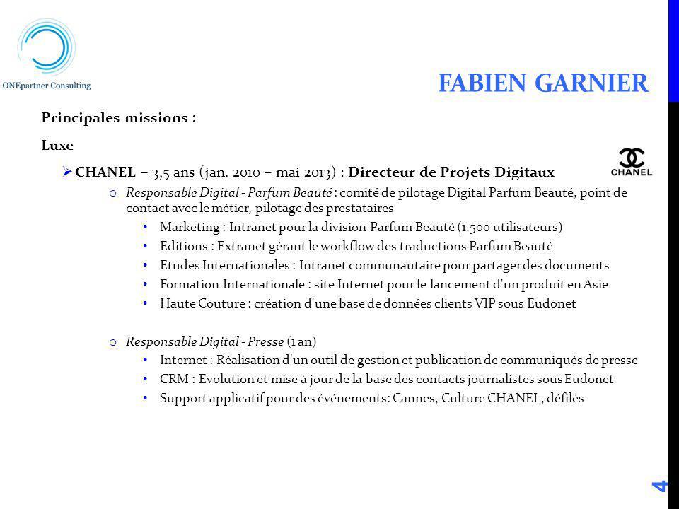 Fabien Garnier Principales missions : Luxe