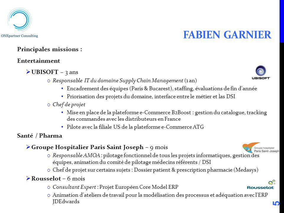 Fabien Garnier Principales missions : Entertainment UBISOFT – 3 ans