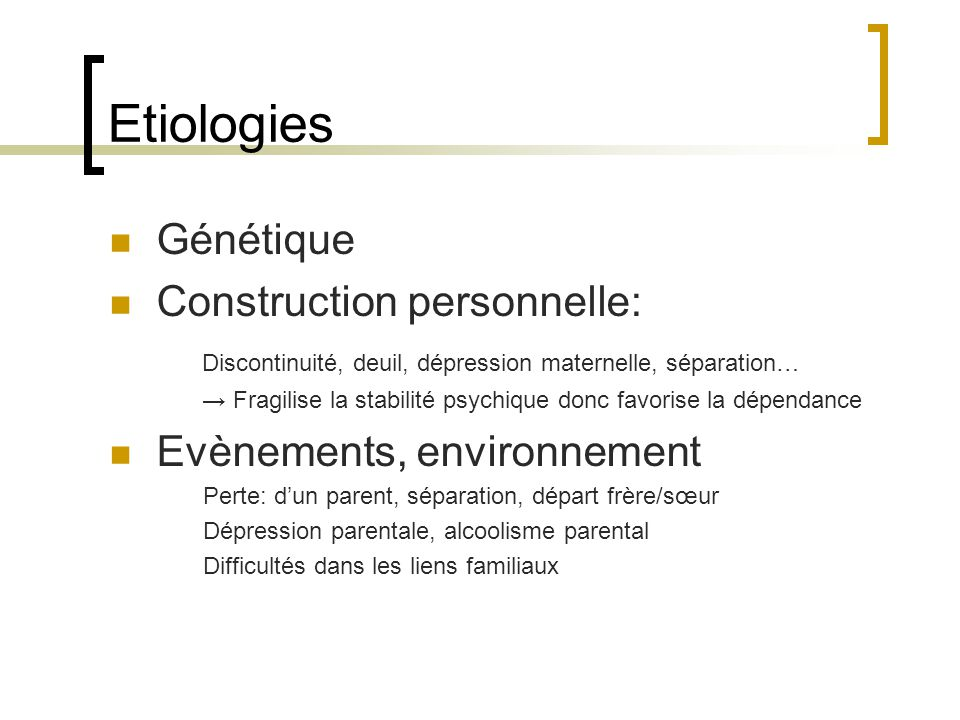 Etiologies Génétique Construction personnelle:
