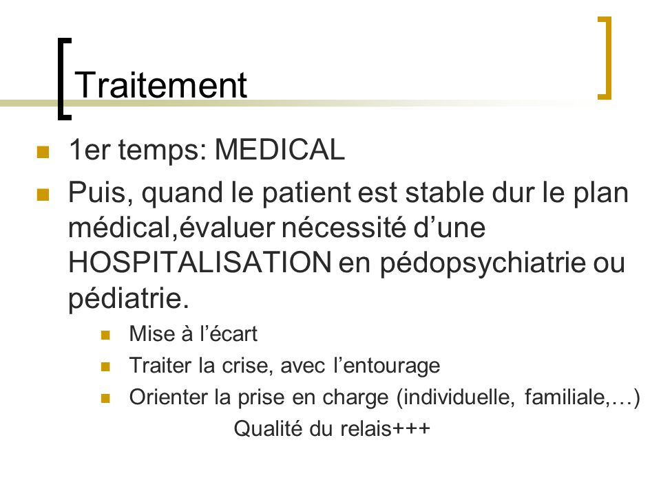 Traitement 1er temps: MEDICAL