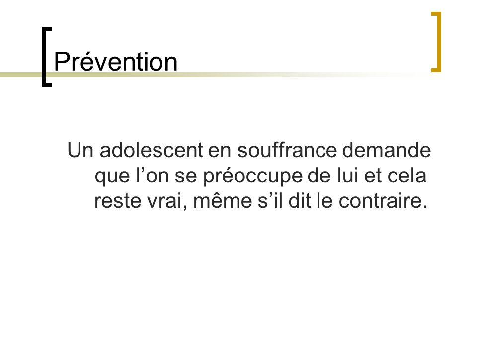 Prévention Un adolescent en souffrance demande que l'on se préoccupe de lui et cela reste vrai, même s'il dit le contraire.